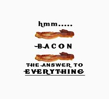 Bacon- The Answer to everything Unisex T-Shirt