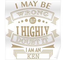 may i wrong, but im highly double it i'm KEN Poster