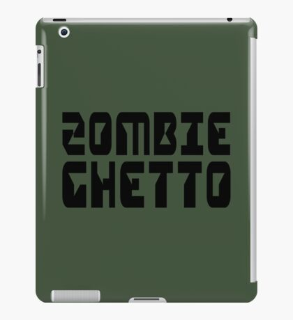 ZOMBIE GHETTO by Zombie Ghetto iPad Case/Skin