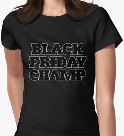 Black Friday Champ Womens Fitted T-Shirt
