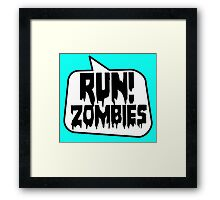 RUN! ZOMBIES SPEECH BUBBLE by Zombie Ghetto Framed Print