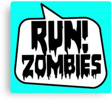 RUN! ZOMBIES SPEECH BUBBLE by Zombie Ghetto Canvas Print
