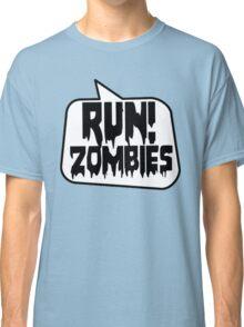 RUN! ZOMBIES SPEECH BUBBLE by Zombie Ghetto Classic T-Shirt