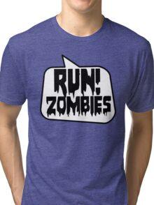 RUN! ZOMBIES SPEECH BUBBLE by Zombie Ghetto Tri-blend T-Shirt