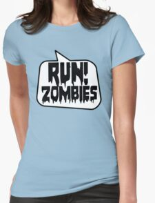 RUN! ZOMBIES SPEECH BUBBLE by Zombie Ghetto Womens Fitted T-Shirt