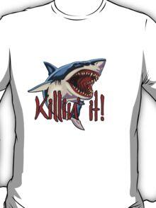 Killin' it SHARK T-Shirt