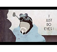 I just do eyes? Photographic Print