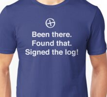 Been There, Found That, Signed The Log Unisex T-Shirt