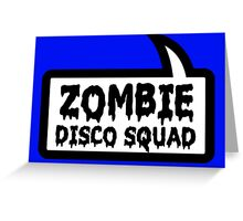 ZOMBIE DISCO SQUAD SPEECH BUBBLE by Zombie Ghetto Greeting Card