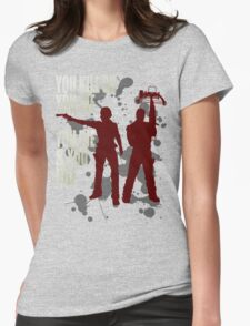 You kill or you die... Womens Fitted T-Shirt