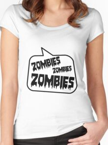 ZOMBIES ZOMBIES ZOMBIES SPEECH BUBBLE by Zombie Ghetto Women's Fitted Scoop T-Shirt