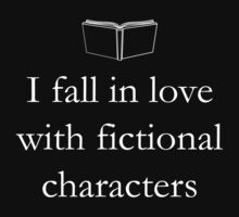 I Fall In Love With Fictional Characters by bravos