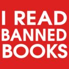 I Read Banned Books by bravos