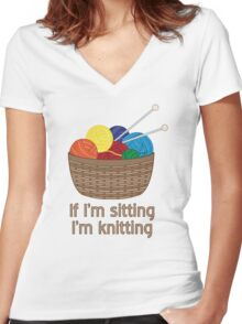 If I'm Sitting, I'm Knitting Women's Fitted V-Neck T-Shirt