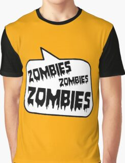 ZOMBIES ZOMBIES ZOMBIES SPEECH BUBBLE by Zombie Ghetto Graphic T-Shirt