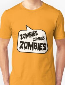 ZOMBIES ZOMBIES ZOMBIES SPEECH BUBBLE by Zombie Ghetto T-Shirt