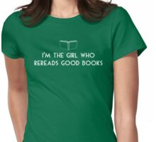 I'm the Girl Who Rereads Good Books Womens Fitted T-Shirt