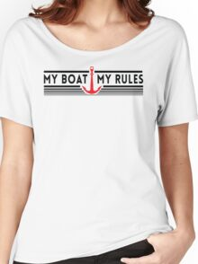 My Boat, My Rules Women's Relaxed Fit T-Shirt