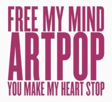 Free my mind, ARTPOP by ARTP0P