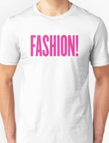 Fashion! T-Shirt