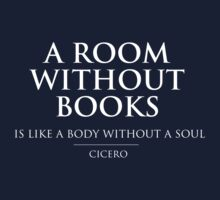 A Room Without Books Is Like a Body Without a Soul by bravos