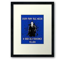 Every Fairy Tale Needs A Good Old Fashioned Villain Framed Print