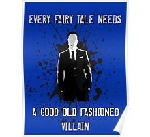 Every Fairy Tale Needs A Good Old Fashioned Villain Poster