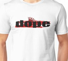 Dope crowned Unisex T-Shirt