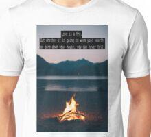 Love is a Fire Unisex T-Shirt