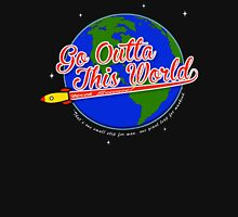 Go Outta This World Unisex T-Shirt