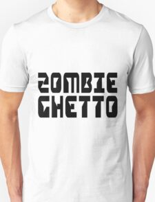 ZOMBIE GHETTO by Zombie Ghetto Unisex T-Shirt