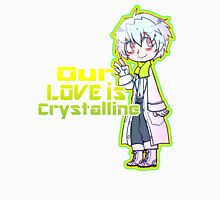 Our Love is Crystalline Unisex T-Shirt