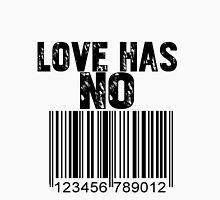 Love Has No Label  Unisex T-Shirt
