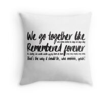 We go together like... Throw Pillow