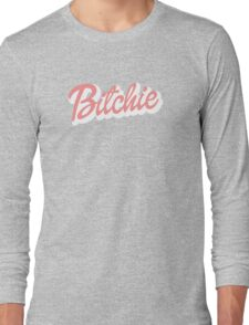 Bitchie Shirt Long Sleeve T-Shirt