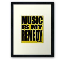 MUSIC IS MY REMEDY Framed Print