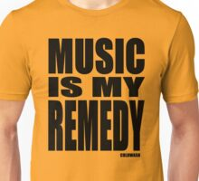 MUSIC IS MY REMEDY Unisex T-Shirt
