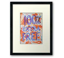 100% Extra Free Framed Print