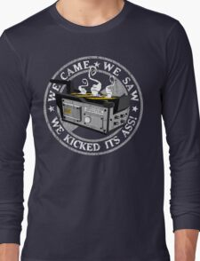 We came, we saw, we kicked its ass! Long Sleeve T-Shirt