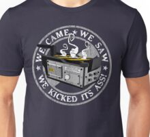 We came, we saw, we kicked its ass! Unisex T-Shirt