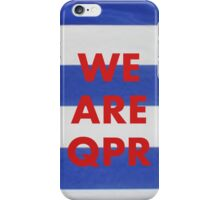 WE ARE QPR iPhone Case/Skin