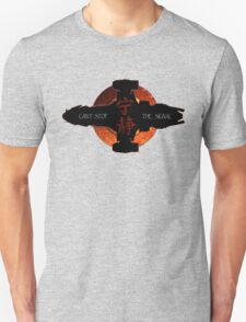 Can't stop the signal T-Shirt