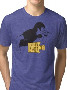 Heavy Fucking Metal Tri-blend T-Shirt