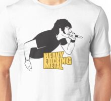 Heavy Fucking Metal Unisex T-Shirt