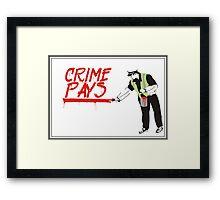 crime pays Framed Print