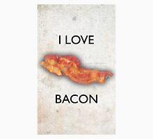 I love Bacon Unisex T-Shirt