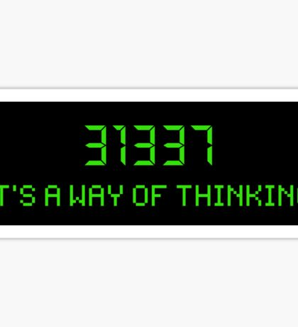 31337 - It's a way of thinking. Sticker