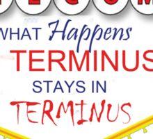 What Happens in Terminus... - The Walking Dead Sticker