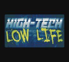 High Tech Low Life by DukeRottingFace