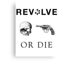 Revolve or Die (Black on Light) Canvas Print